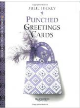 Punched Greeting Cards. Julie Hickey. 48 pages. New